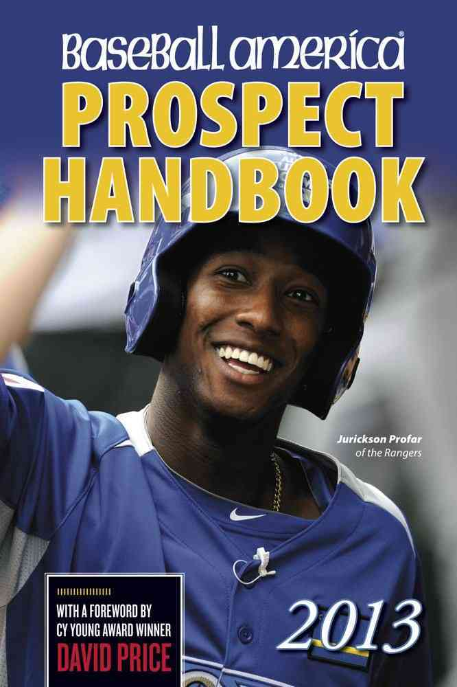 Baseball America 2013 Prospect Handbook: The 2013 Expert Guide to Baseball Prospects and Mlb Organization Rankings (Paperback)