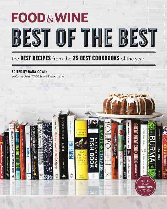 Food & Wine: Best of the Best Cookbook Recipes: The Best Recipes from the 25 Best Cookbooks of the Year (Hardcover)