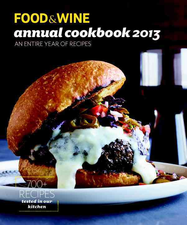 Food & Wine Annual Cookbook 2013: An Entire Year of Recipes (Hardcover)