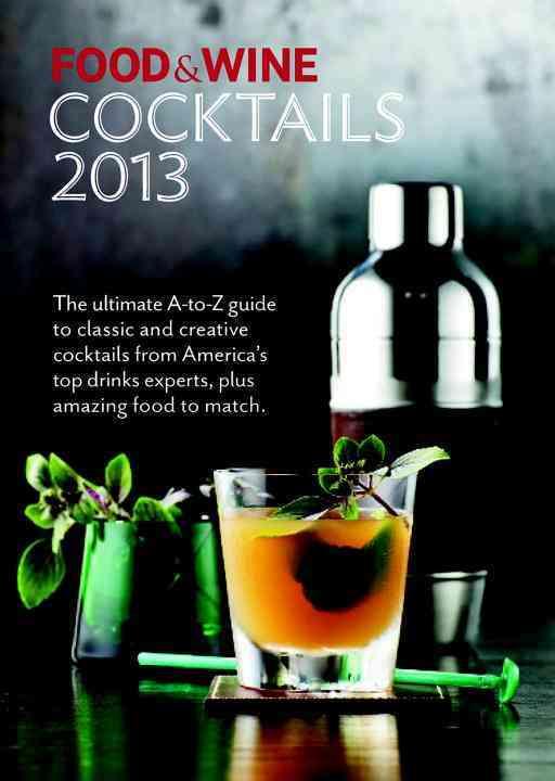 Food & Wine Cocktails 2013 (Paperback)