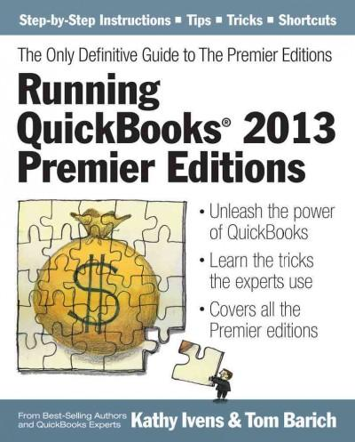 Running Quickbooks 2013 Premier Editions: The Only Definitive Guide to the Premier Editions (Paperback)