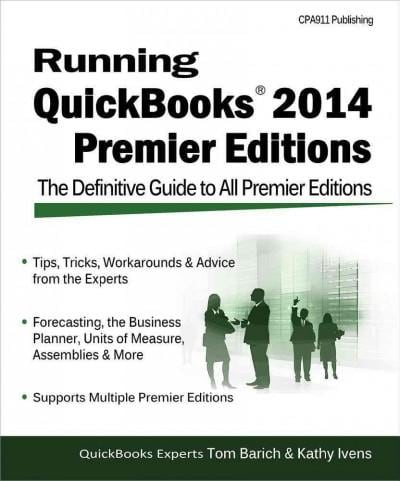 Running Quickbooks 2014 Premier Editions: The Definitive Guide to All Premier Editions (Paperback)