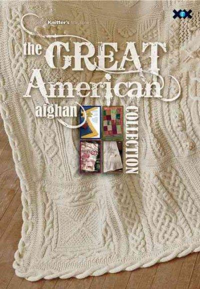 The Great American Afghan Collection: Knit Tradition and Innovation—one Square at a Time (Paperback)