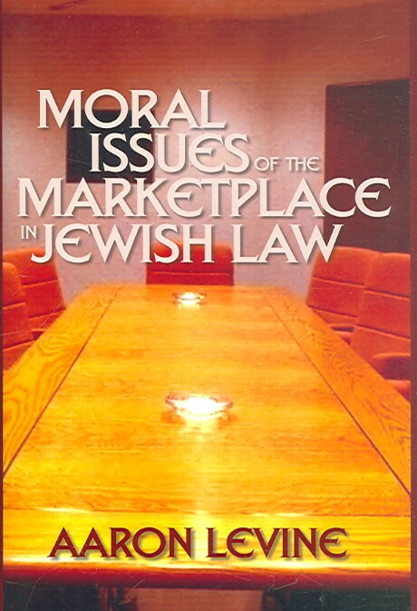 Moral Issues of the Marketplace in Jewish Law