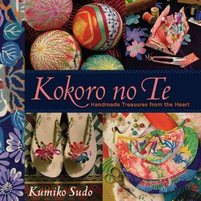 Kokoro No Te: Handmade Treasures from the Heart (Paperback)