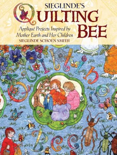 Mother Earth's Quilting Bee: Applique Projects Inspired by Mother Earth and Her Children (Paperback)