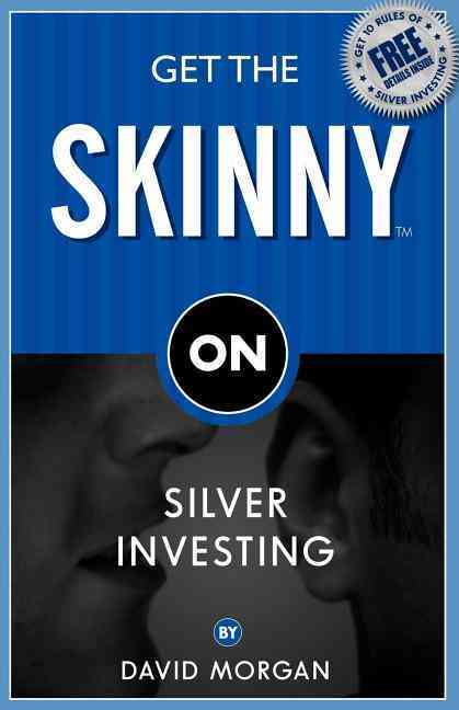 Get the Skinny on Silver Investing (Paperback)