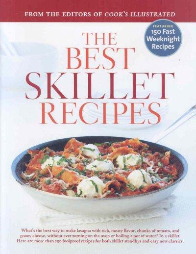 The Best Skillet Recipes: A Best Recipe Classic (Hardcover)