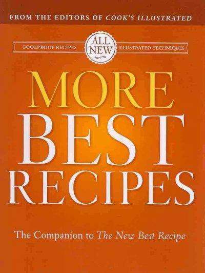 More Best Recipes: A Best Recipe Classic (Hardcover)