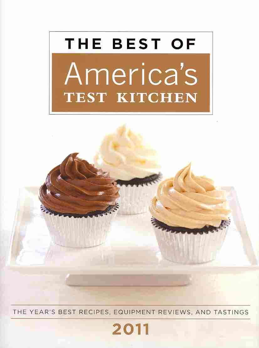 The Best of America's Test Kitchen 2011: The Year's Best Recipes, Equipment Reviews, and Tastings (Hardcover)