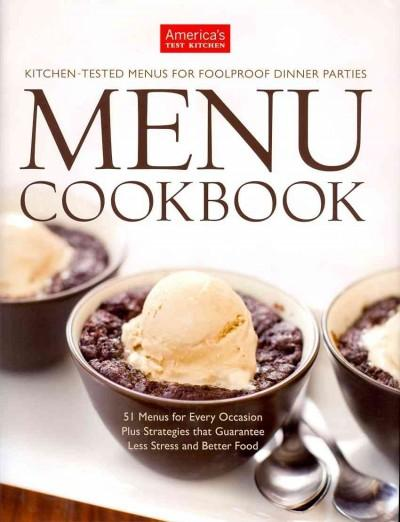 The America's Test Kitchen Menu Cookbook: Kitchen-Tested Menus for Foolproof Dinner Parties (Hardcover) - Thumbnail 0
