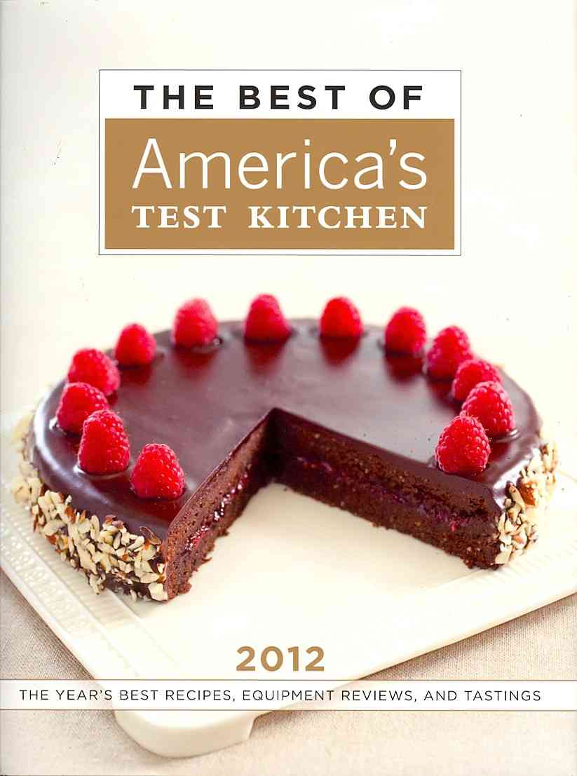 The Best of America's Test Kitchen 2012: The Year's Best Recipes, Equipment Reviews, and Tastings (Hardcover)