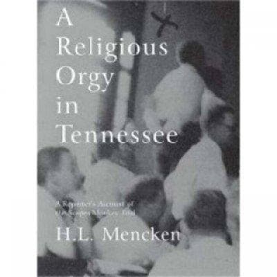 A Religious Orgy in Tennessee: A Reporter's Account of the Scopes Monkey Trial (Paperback)