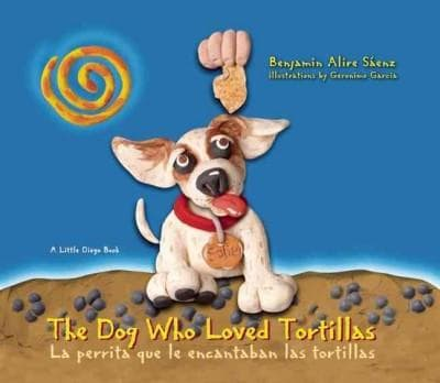 The Dog Who Loved Tortillas / La perrita que le encantaban las tortillas (Paperback)