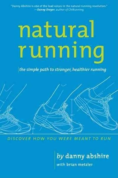 Natural Running: The Simple Path to Stronger, Healthier Running (Paperback)