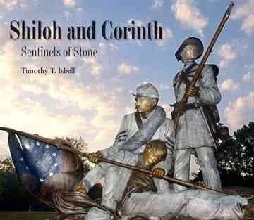 Shiloh and Corinth: Sentinels of Stone (Hardcover)