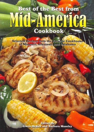 Best of the Best From Mid-America Cookbook: Selected Recipes Form the Facorite Cookbooks of Missouri, Arkansas, a... (Paperback)