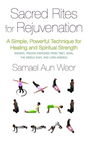Sacred Rites for Rejuvenation: A Simple, Powerful Technique for Healing and Spiritual Strength (Paperback)