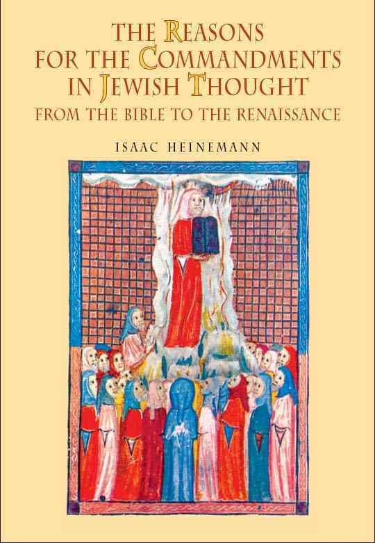 The Reasons for the Commandments in Jewish Thought: From the Bible to the Renaissance (Hardcover)