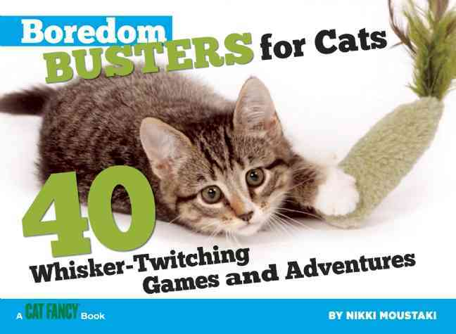 Boredom Busters for Cats:40 Whisker-Twitching Games and Adventures(Paperback / softback)