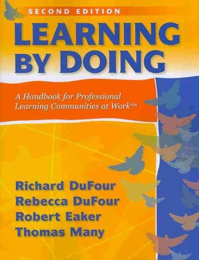 Learning by Doing: A Handbook for Professional Communities at Work (Paperback)