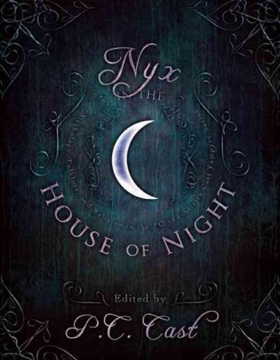 Nyx in the House of Night: Mythology, Folklore, and Religion in the P.C. and Kristin Cast Vampyre Series (Paperback) - Thumbnail 0