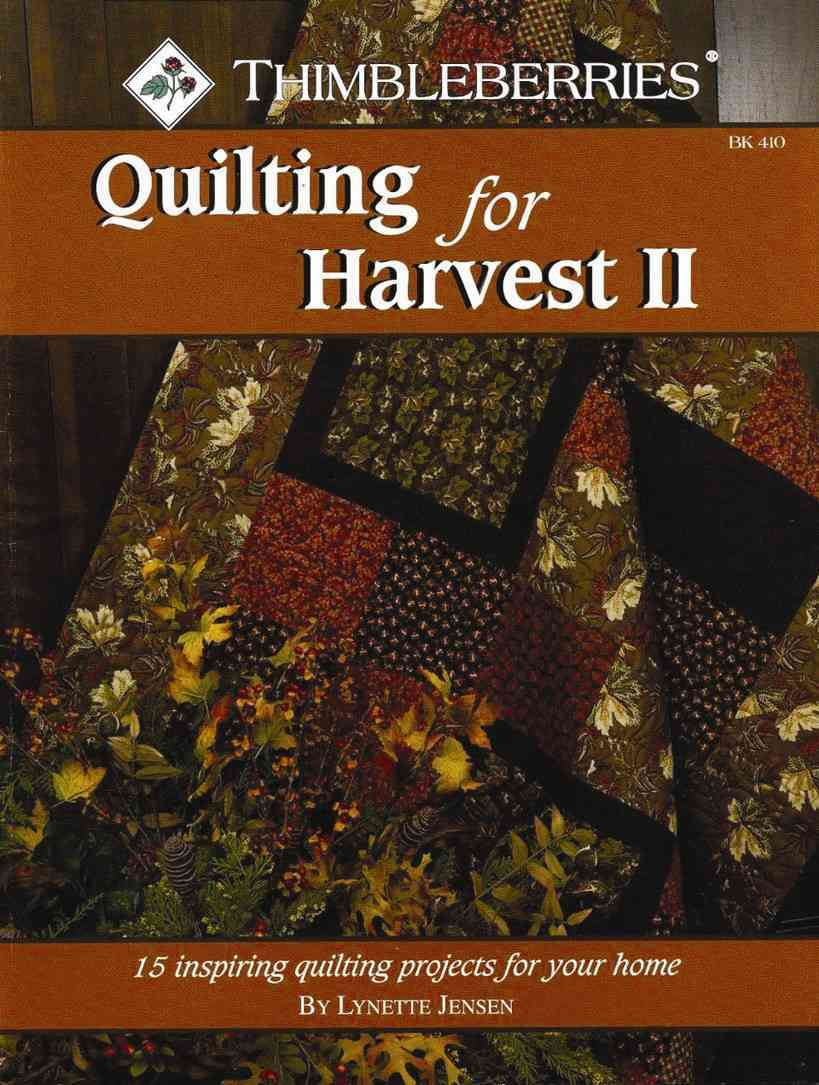 Thimbleberries Quilting for Harvest II: 15 Inspiring Quilting Projects for Your Home (Paperback)
