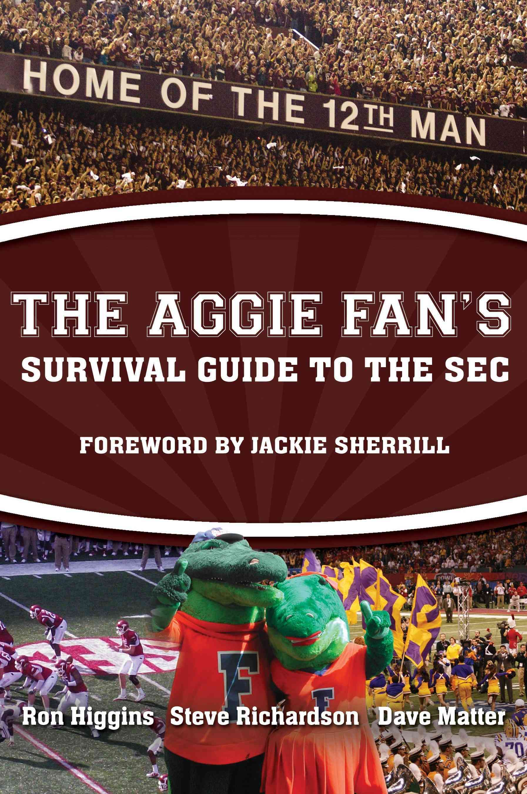 The Aggie Fan's Survival Guide to the SEC (Paperback)