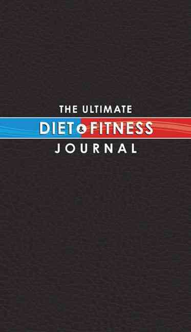 The Ultimate Diet & Fitness Journal (Paperback)