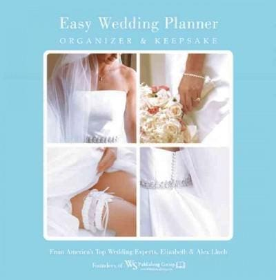 Easy Wedding Planner, Organizer & Keepsake: Celebrating the Most Memorable Day of Our Lives! (Hardcover)