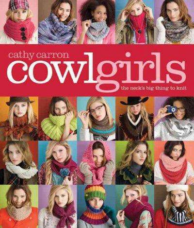 Cowl Girls: The Neck's Big Thing to Knit (Paperback)