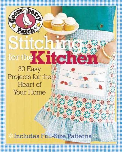 Gooseberry Patch Stitching for the Kitchen: 30 Easy Projects for the Heart of Your Home (Paperback)