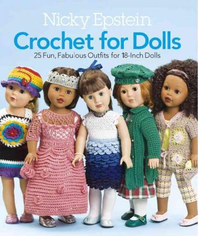 Nicky Epstein Crochet for Dolls: 25 Fun, Fabulous Outfits for 18-Inch Dolls (Paperback)
