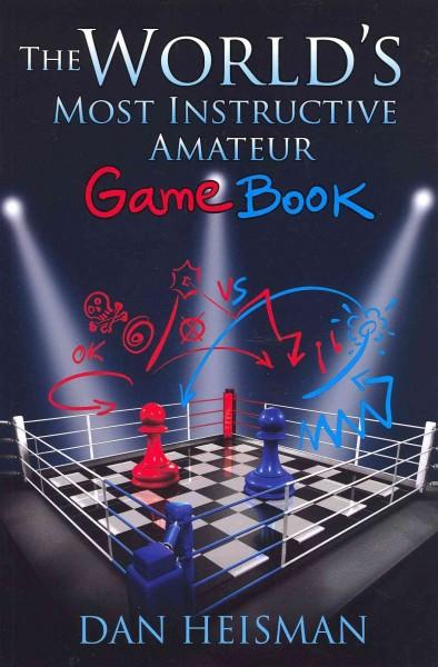 The World's Most Instructive Amateur Game Book (Paperback)