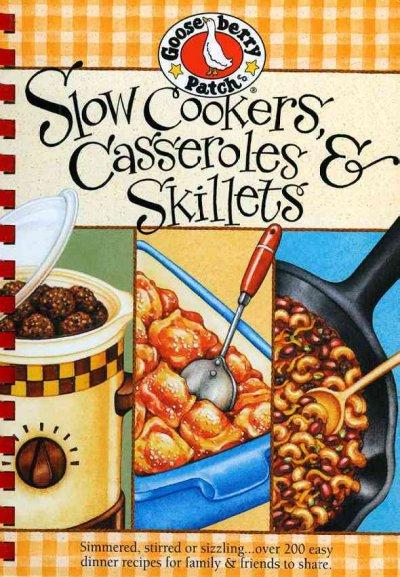 Slow Cookers, Casseroles & Skillets (Hardcover)