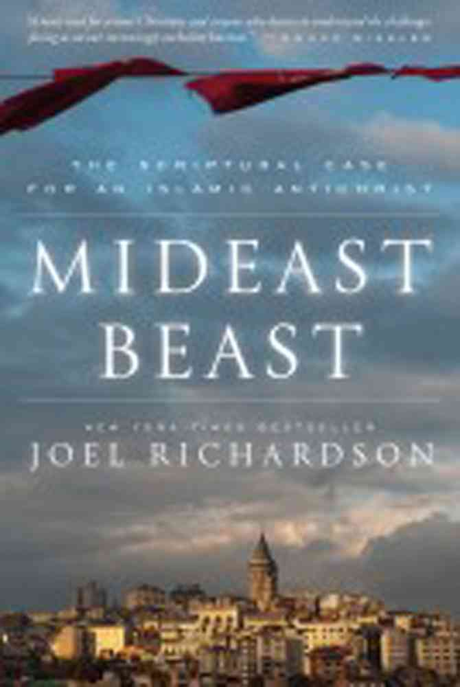 Mideast Beast: The Scriptural Case for an Islamic Antichrist (Hardcover)