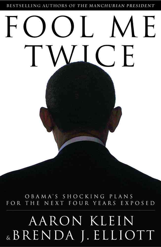Fool Me Twice: Obama's Shocking Plans for the Next Four Years Exposed (Hardcover)