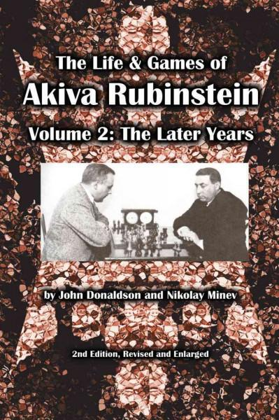 The Life & Games of Akiva Rubinstein: The Later Years (Paperback)