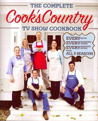 The Complete Cook's Country TV Show Cookbook: Every Recipe, Every Ingredient Testing, Every Equipment Rating from... (Paperback) - Thumbnail 0
