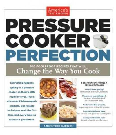 Pressure Cooker Perfection: 100 Foolproof Recipes That Will Change the Way You Cook (Paperback) - Thumbnail 0