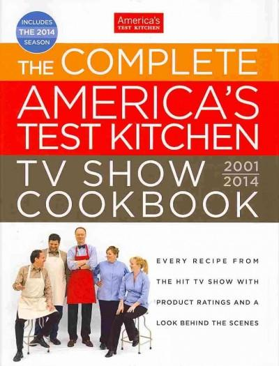 The Complete America's Test Kitchen TV Show Cookbook (Hardcover)