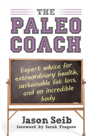 The Paleo Coach: Expert Advice for Extraordinary Health (Hardcover)