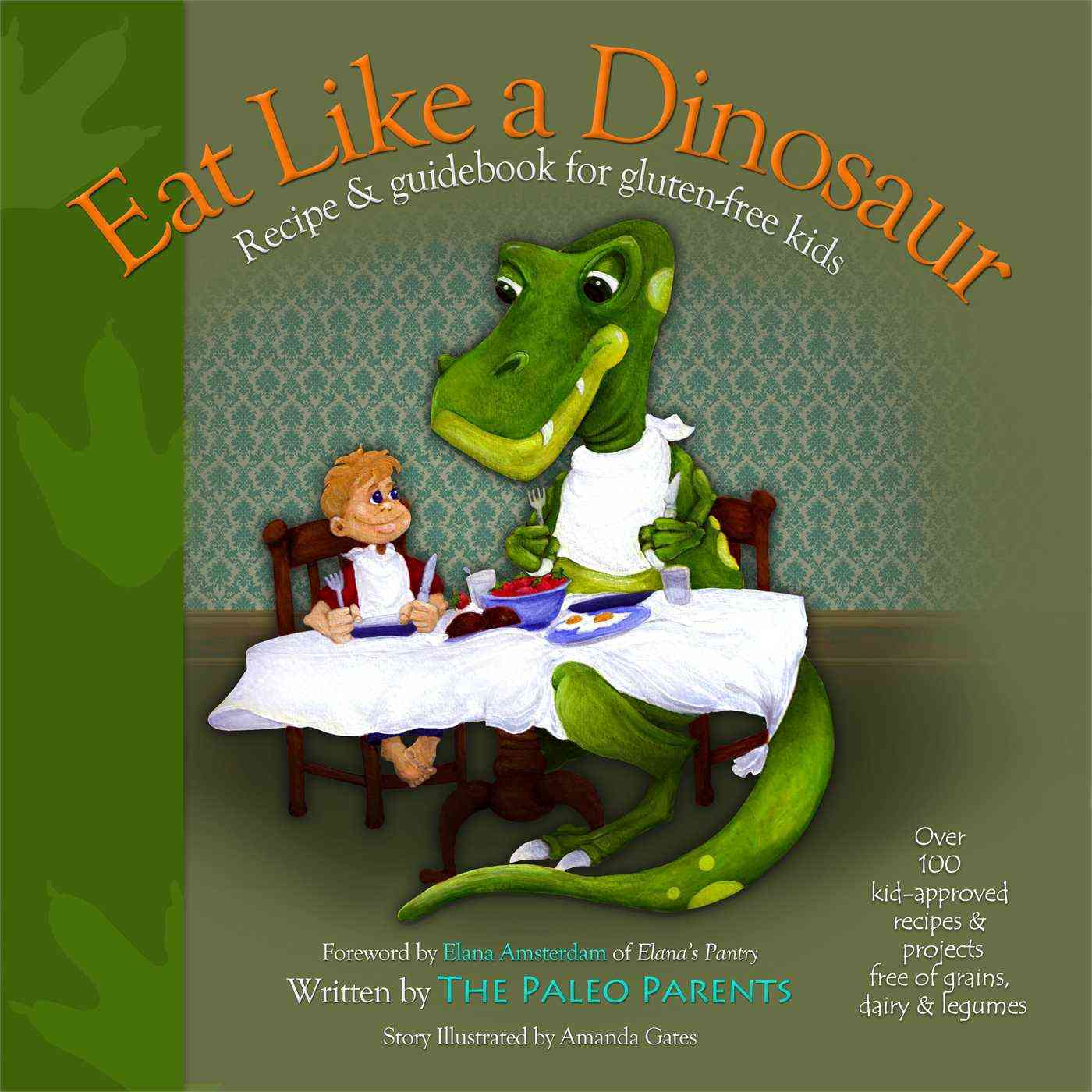 Eat Like a Dinosaur: Recipe & Guidebook for Gluten-Free Kids (Paperback)