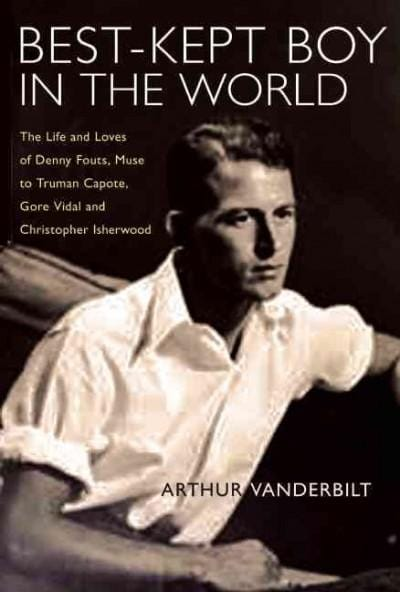 The Best-Kept Boy in the World: The Life and Loves of Denny Fouts (Paperback)