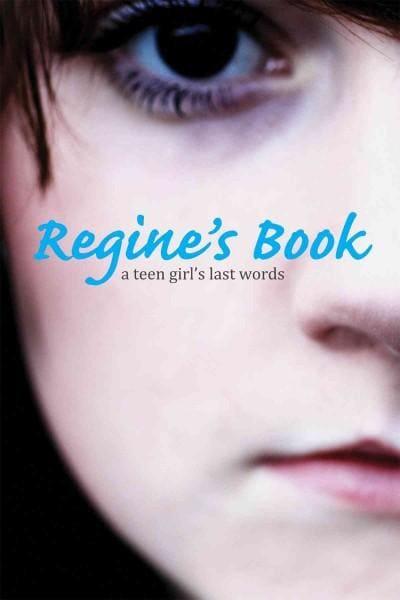 Regine's Book: A Teen Girl's Last Words (Hardcover)