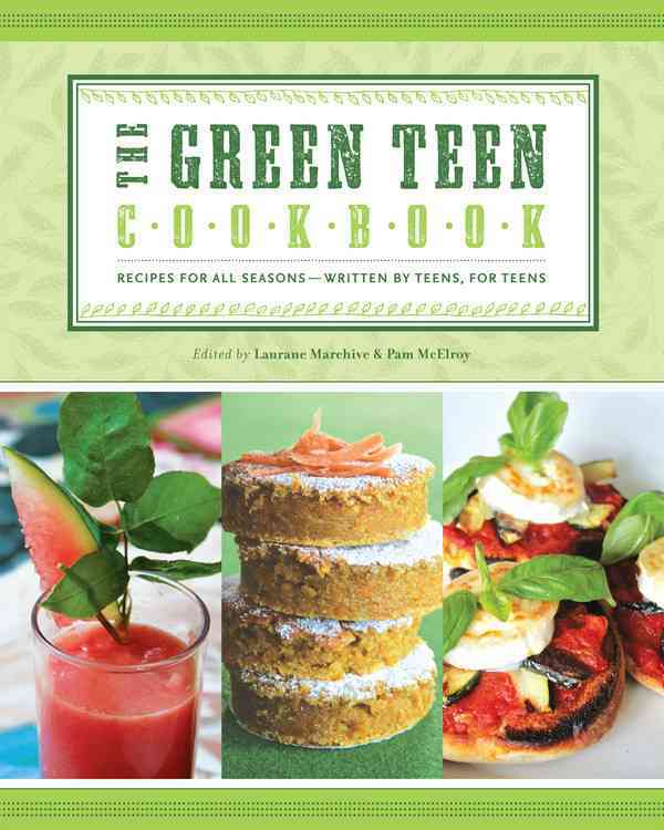 The Green Teen Cookbook: Recipes for All Seasons (Paperback)