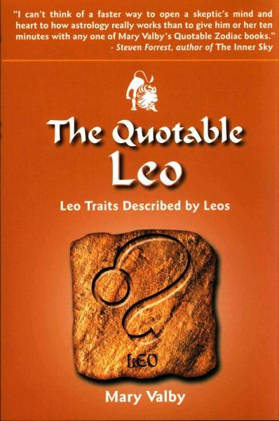 The Quotable Leo: Leo Traits Described by Fellow Leos, Usual Birthdates July 22 through August 22 (Paperback)