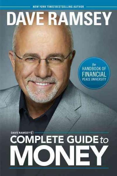 Dave Ramsey's Complete Guide to Money: The Handbook of Financial Peace University (Hardcover)