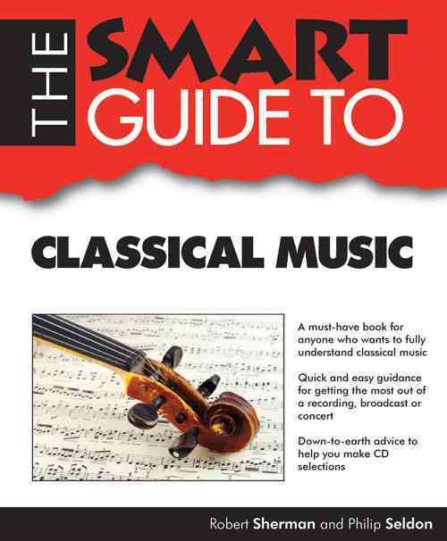 The Smart Guide to Classical Music (Paperback)