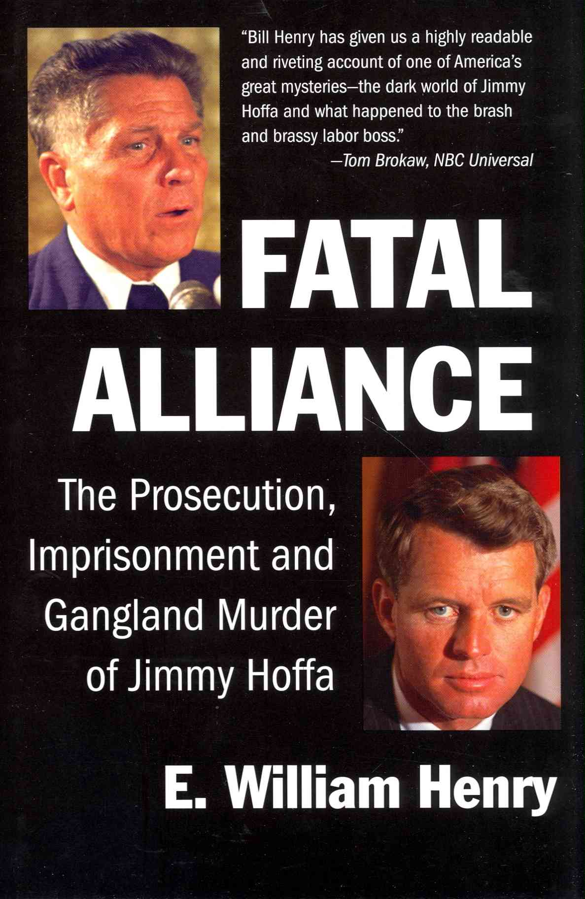 Fatal Alliance: The Prosecution, Imprisonment and Gangland Murder of Jimmy Hoffa (Hardcover)